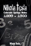 Nikola Tesla Colorado Springs Notes 1899-1900