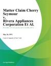 Matter Claim Cherry Seymour V Rivera Appliances Corporation Et Al