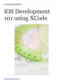 iOS Development 101 - Laurence Moroney
