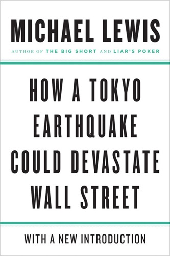 Michael Lewis - How a Tokyo Earthquake Could Devastate Wall Street