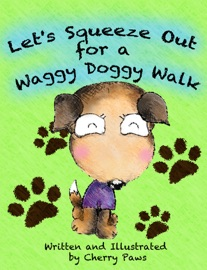 Let S Squeeze Out For A Waggy Doggy Walk Picturebook For Children