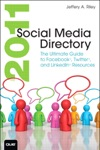 2011 Social Media Directory The Ultimate Guide To Facebook Twitter And LinkedIn Resources