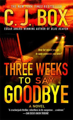 C. J. Box - Three Weeks to Say Goodbye