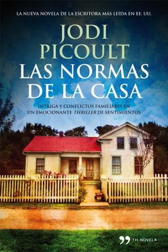 Jodi Picoult - Las normas de la casa