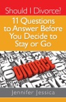 Should I Divorce 11 Questions To Answer Before You Decide To Stay Or Go