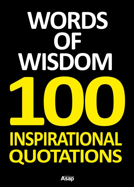 Words of Wisdom - 100 Inspirational Quotations by Various ...
