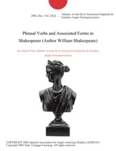 Phrasal Verbs and Associated Forms in Shakespeare (Author William Shakespeare)