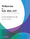 Wilkerson V Sch Dist 15