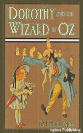 Dorothy and the Wizard in Oz (Illustrated + FREE audiobook download link)