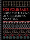 FOR YOUR SAKE  Inside The Making Of Shinedowns Amaryllis