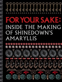 For Your Sake Inside The Making Of Shinedown S Amaryllis