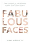 Fabulous Faces From Motivation To Transformation Through Plastic Surgery