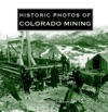 Historic Photos Of Colorado Mining