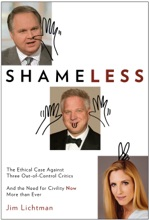 SHAMELESS - The Ethical Case Against Three Out-of-Control Critics And The Need For Civility Now, More Than Ever