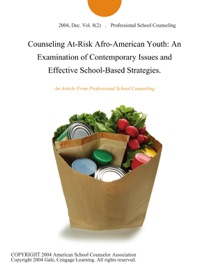 Counseling At Risk Afro American Youth An Examination Of Contemporary Issues And Effective School Based Strategies