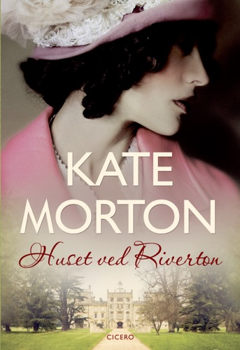 Kate Morton - Huset ved Riverton