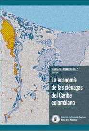 La Econom A De Las Ci Nagas Del Caribe Colombiano