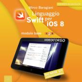 Linguaggio Swift per iOS 8. Videocorso