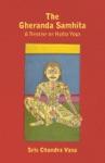 The Gheranda Samhita - A Treatise On Hatha Yoga