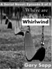 Whirlwind: Where are our Children ( A Serial Novel) Episode 9 of 9