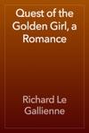 Quest Of The Golden Girl A Romance