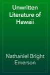 Unwritten Literature Of Hawaii