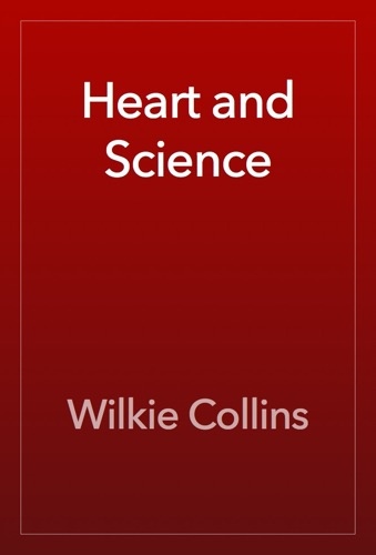 Wilkie Collins - Heart and Science
