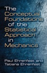 The Conceptual Foundations Of The Statistical Approach In Mechanics