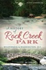 A History Of Rock Creek Park