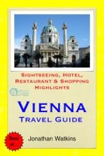 Vienna, Austria Travel Guide - Sightseeing, Hotel, Restaurant & Shopping Highlights (Illustrated)