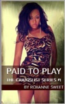 Paid To Play The Craigslist Series 1 Interracial BBW Black Prostitution