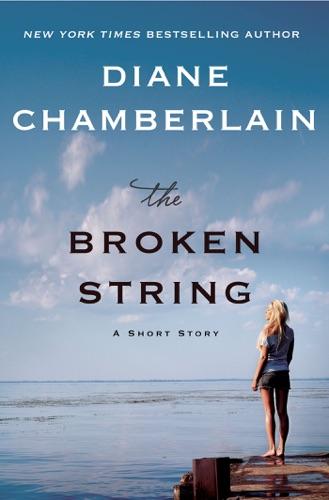Diane Chamberlain - The Broken String