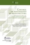 Control De Movimiento En Manufactura Automatizacin CNC Fundamentos De Diseo Y Modelamiento Experimental