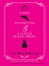 Vows Vendettas And A Little Black Dress