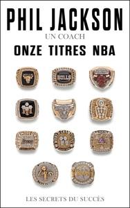 Phil Jackson - Un coach, Onze titres NBA