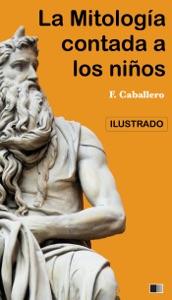 La Mitología contada a los niños e historia de los Grandes Hombres de Grecia Book Cover