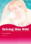 Driving Him Wild