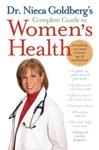 Dr Nieca Goldbergs Complete Guide To Womens Health