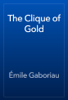 Émile Gaboriau - The Clique of Gold artwork