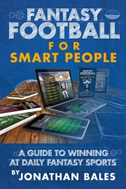 Fantasy Football for Smart People: A Guide to Winning at Daily Fantasy Sports - Jonathan Bales