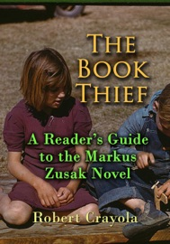 THE BOOK THIEF: A READERS GUIDE TO THE MARKUS ZUSAK NOVEL