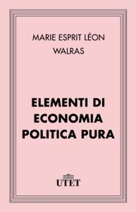Elementi di economia politica pura Book Cover