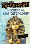 The Curse Of King Tuts Mummy Totally True Adventures