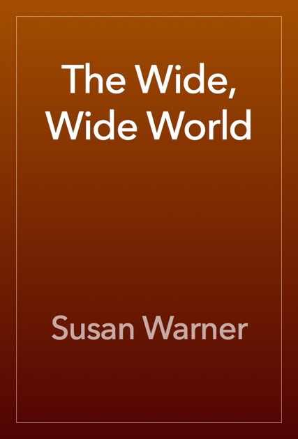 The Wide Wide World By Susan Warner On Apple Books