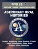 Apollo And America's Moon Landing Program: Astronaut Oral Histories, Group 1, Including Anders, Armstrong, Bean, Borman, Cernan, Collins, Cunningham, Duke, Evans, Gordon, Haise, Mattingly