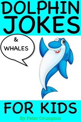 Dolphin And Whale Jokes For Kids On Apple Books