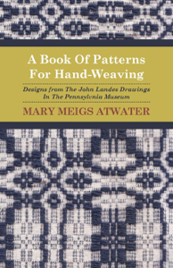 A Book of Patterns for Hand-Weaving; Designs from the John Landes Drawings in the Pennsylvnia Museum Copertina del libro