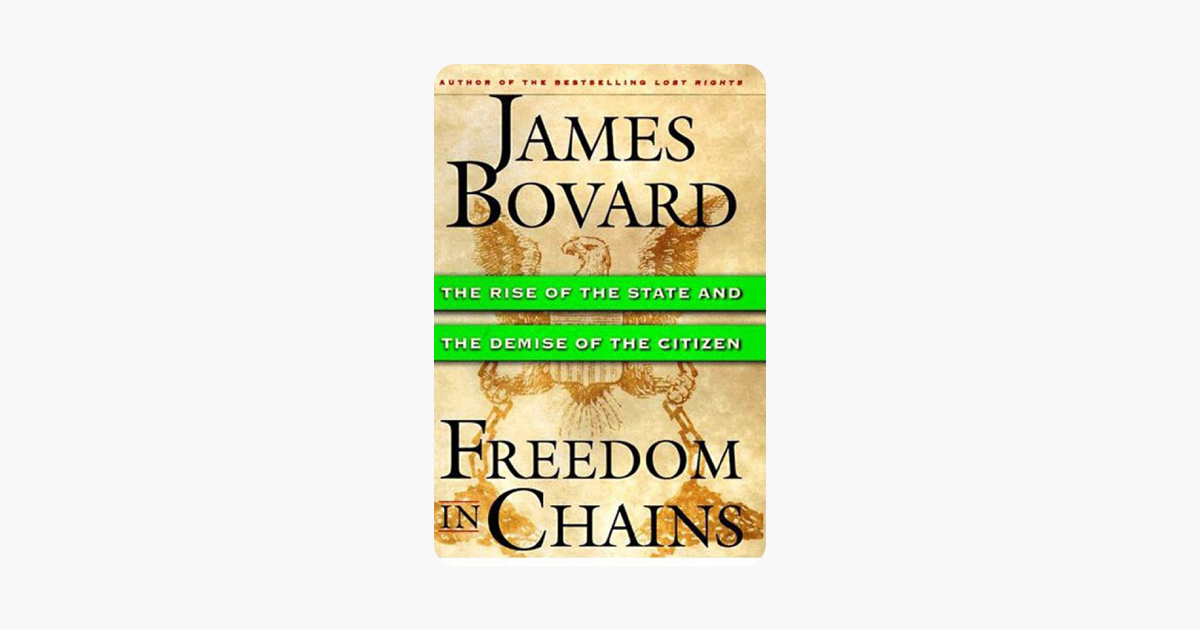 Freedom in Chains - James Bovard