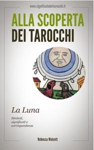 La Luna negli Arcani Maggiori dei Tarocchi Book Cover