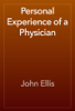 John Ellis - Personal Experience of a Physician artwork